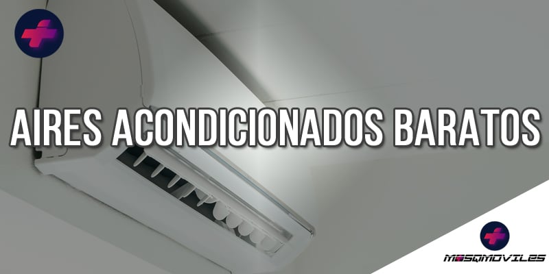 Comparativas de los Mejores Aires acondicionados 2021 más Baratos