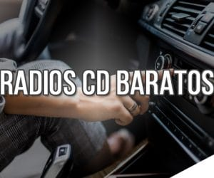 Comparativas de los Mejores Radios CD más Baratos (2021)