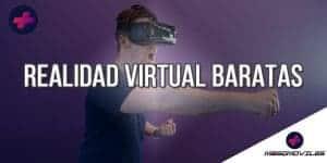 Comparativas de Realidad Virtual más Baratas (2021)