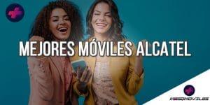 Mejores Móviles Alcatel