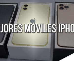 Mejores Moviles IPhone