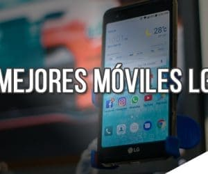 Mejores Moviles LG